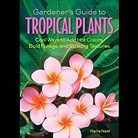 Gardener's Guide to Tropical Plants (Gardener's Guides)