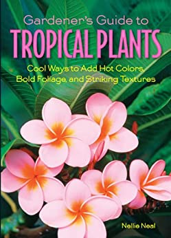 ??INSTALL?? Gardener's Guide To Tropical Plants: Cool Ways To Add Hot Colors, Bold Foliage, And Striking Textures (Gardener's Guides). relation Flirt outside Danish versus coast