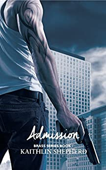 Admission (Brass Book 1) by [Shepherd, Kaithlin]