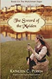 The Sword of the Maiden (The Watchmen Saga) (Volume 2)