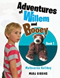 Adventures of Willem and Booey, Marj Gibbins, 1483699730