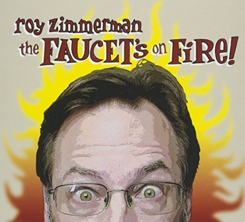 Faucet's on Fire by Roy Zimmerman (2013-05-04)