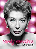 Merely Marvelous: The Dancing Genius of Gwen Verdon