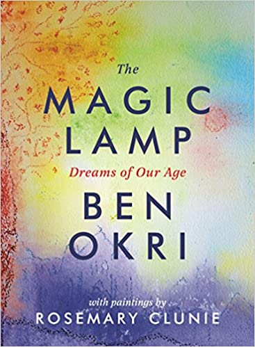 Image result for The Magic Lamp: Dreams of Our Age by Ben Okri & Rosemary Clunie