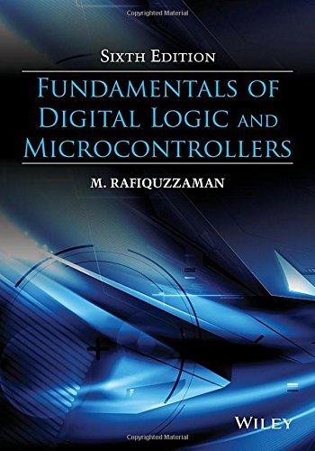 Fundamentals of Digital Logic and Microcontrollers by Wiley