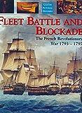 Fleet Battle and Blockade: The French Revolutionary War 1793-1797 (Caxton pictorial histories)