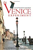 The Venice Experiment: A Year of Trial and Error Living Abroad