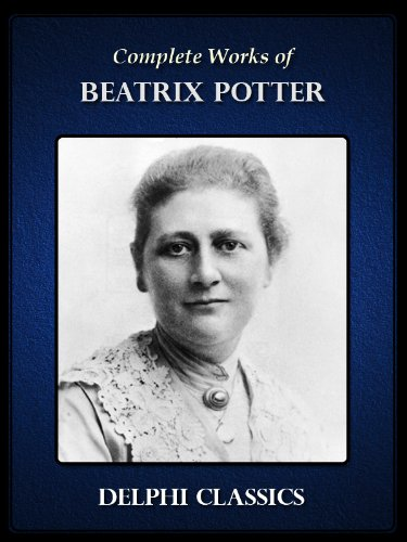 Delphi Complete Works of Beatrix Potter (Illustrated) (Series Four)