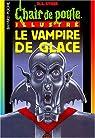 Chair de poule Illustrés, tome 5 : Le vampire de glace par Stine