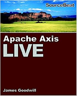 Apache Axis Live: A Web Services Tutorial: Amazon co uk