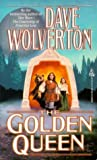 The Golden Queen, Dave Wolverton, 0812552555