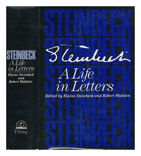 Steinbeck: A Life in Letters by Steinbeck, John (1975) Hardcover