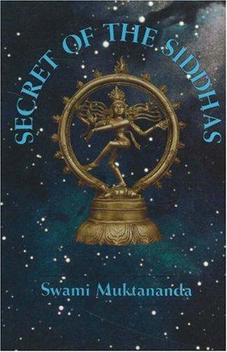 Secret of the Siddhas por Swami Muktananda