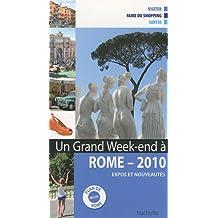 ROME 2010 UN GRAND WEEK-END À