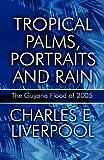 Tropical Palms, Portraits and Rain, Charles E. Liverpool, 1615466096