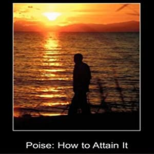 Poise: How to Attain It Audiobook
