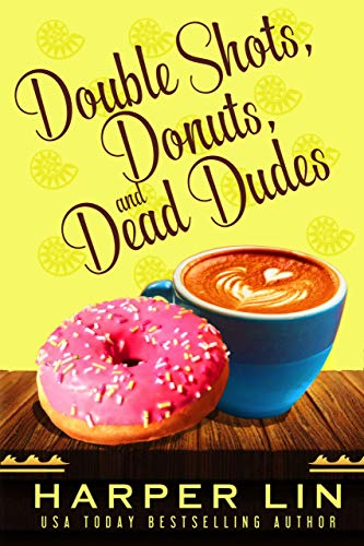 Double Shots, Donuts, and Dead Dudes (A Cape Bay Cafe Mystery Book 8) by [Lin, Harper]