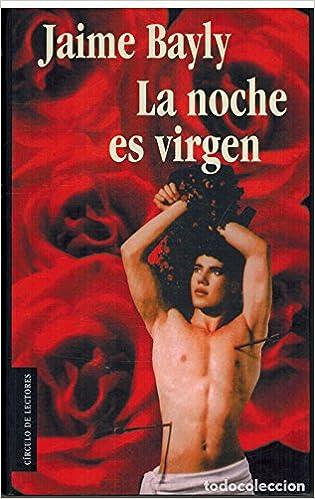 La Noche Es Virgen Jaime Bayly 9788433910691 Books Amazon Ca Sin embargo, la ambición de bayly de ser elegido presidente fue mermada. amazon ca