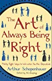 """""""The Art of Always Being Right Thirty Eight Ways to Win When You Are Defeated"""" av Arthur Schopenhauer"""
