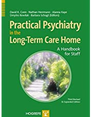 Practical Psychiatry in the Long-Term Care Home: A Handbook for Staff