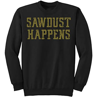 Sawdust H Sweatshirt DoozyGifts99 Funny Woodworking Carpenter