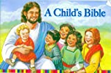 A Child's Bible, Mary Kathleen Glavich and Sisters of Notre Dame, Chardon, Ohio, 0829425187
