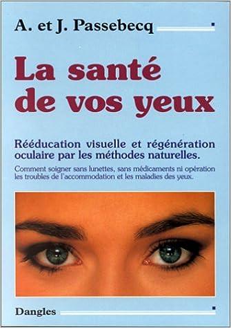 La santé de vos yeux - A. et J. Passebecq