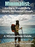 Minimalist: A Minimalism Guide for Decluttering Your Life and Living a Wonderfully Simple Lifestyle