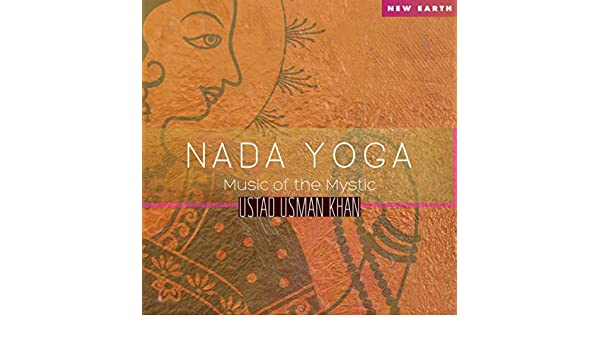 Nada Yoga: Music of the Mystic by Ustad Usman Khan on Amazon ...