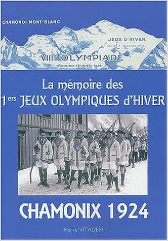 Livre gratuits La mémoire des 1ers Jeux Olympiques d'hiver : Chamonix 1924 pdf