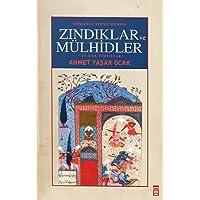Osmanlı Toplumunda Zındıklar ve Mülhidler (Ciltli): XV, XVII. Yüzyıllar