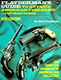 Flayderman's Guide to Antique American Firearms and Their Values, Norm Flayderman, 0873491629