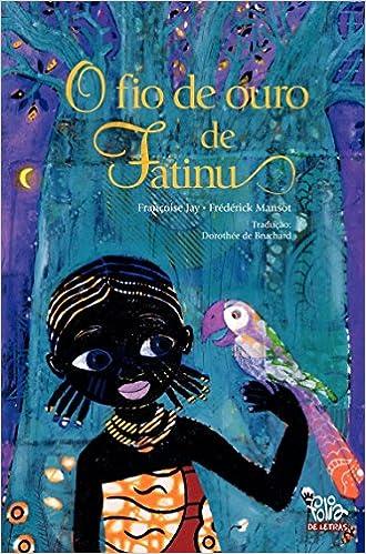 O Fio de Ouro de Fatinu - Volume 1: Françoise Jay: 9788565845182: Amazon.com: Books