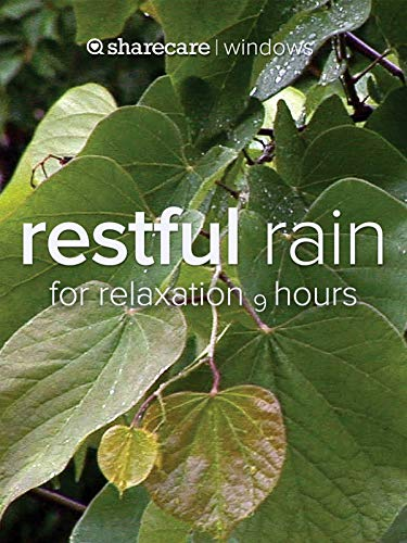 Restful Rain for relaxation 9 hours