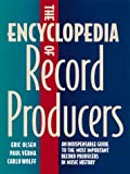 The Encyclopedia of Record Producers, Eric Olsen and Carlo Wolff, 0823076075