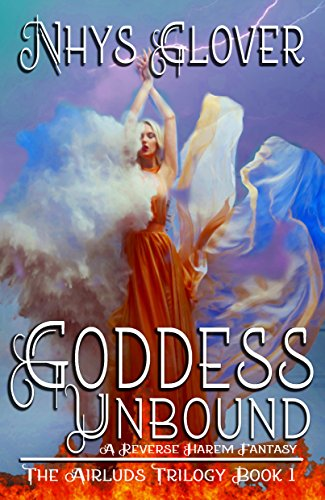Goddess Unbound: A Reverse Harem Fantasy (The Airluds Trilogy Book 3)