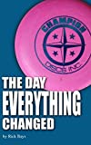 Disc Golf - The Day Everything Changed: the early