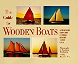 : The Guide to Wooden Boats: Schooners, Ketches, Cutters, Sloops, Yawls, Cats