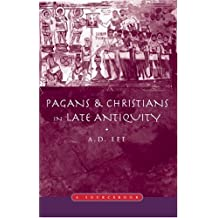 Pagans and Christians in Late Antiquity: A Sourcebook