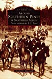 Around Southern Pines, North Carolina, Stephen E. Massengill, 0752409514