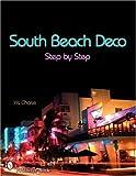 South Beach Deco: Step By Step (Schiffer Books)
