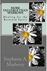 More Valuable than Sparrows: Healing for the Battered Spirit Paperback