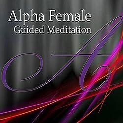 Alpha Female Guided Meditation