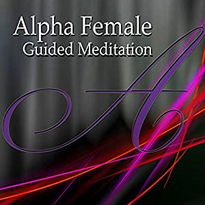 Alpha Female Guided Meditation Speech