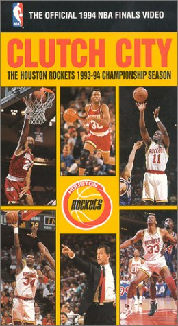 - Clutch City: The Houston Rockets 1993-94 Championship Season - The Official 1994 NBA Finals Video [VHS]