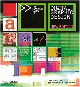the complete guide to digital graphic design consultant editors bob gordon and maggie gordon bob gordon 9780500285602 amazoncom books - Design Consultant