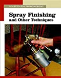 Spray Finishing and Other Techniques, Editors of Fine Woodworking, 1561588296