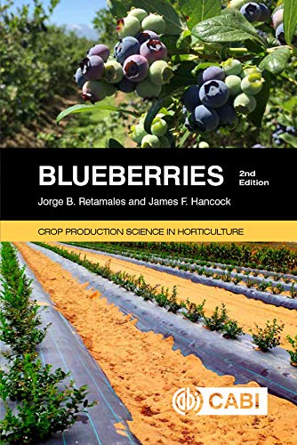 Blueberries, 2nd Edition. Crop Production Science in Horticulture (Agriculture Book 29) (Plant Growth Regulators In Agriculture And Horticulture)