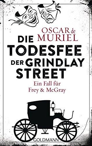 Die Todesfee der Grindlay Street: Ein Fall für Frey und McGray 3 Taschenbuch – 17. Dezember 2018 Oscar de Muriel Peter Beyer Goldmann Verlag 3442488648