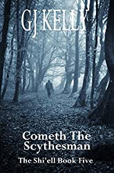 Cometh The Scythesman: Book Five (The Shi'ell 5)